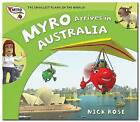 Myro Arrives in Australia: Myro, the Smallest Plane in the World by Nick Rose (Paperback, 2010)