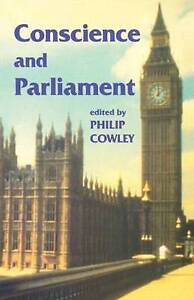 Conscience-and-Parliament-Library-of-Legislative-Studies-Cowley-Philip-Used