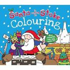 Santa is Coming to Stoke Colouring Book by Katherine Sully (Paperback, 2014)