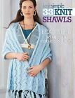 33 Knit Shawls: Beautiful Wraps in Cables and Lace by Editors of Sixth&Spring Books (Paperback, 2014)