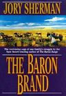 Barons: The Baron Brand Bk. 3 by Jory Sherman (2000, Hardcover, Revised)