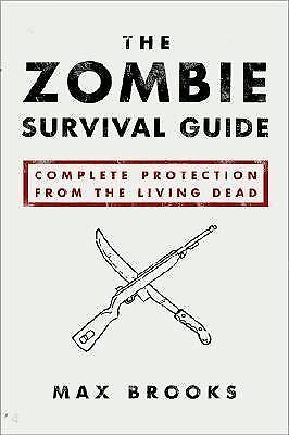 The Zombie Survival Guide : Complete Protection from the Living Dead .