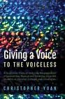 Giving a Voice to the Voiceless by Christopher Yuan (Paperback / softback, 2016)