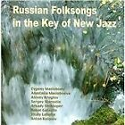 Various Artists - Russian Folksongs in the Key of New Jazz (2013)