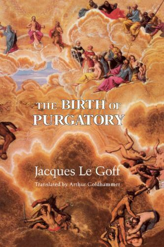 The Birth Of Purgatory By Le Goff Jacques 9780226470832 Ebay