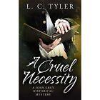 A Cruel Necessity by L. C. Tyler (Paperback, 2015)