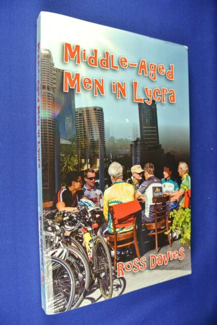 MIDDLE-AGED MEN IN LYCRA Ross Davis BOOK Brisbane Cycling Cyclist Cafe Culture