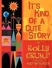 It's Kind of a Cute Story by Rolly Crump (Paperback / softback, 2012)