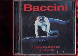 FRANCESCO-BACCINI-LA-NOTTE-NON-DORMO-MAI-live-on-tour-2002-2CD-NUOVO-SIGILLATO