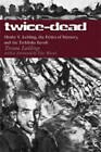 Twice-Dead: Moshe Y. Lubling, the Ethics of Memory, and the Treblinka Revolt by Yoram Lubling (Paperback, 2007)