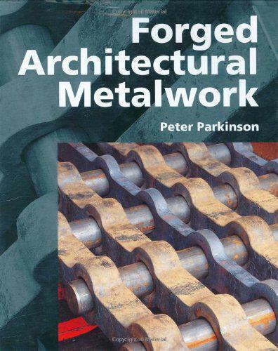 Geschmiedeter Architektonische Metallarbeiten von Peter Parkinson, Neues Buch, &