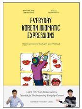 EVERYDAY KOREAN IDIOMATIC EXPRESSIONS,LEARN 100 FUN KOREAN IDIOMS