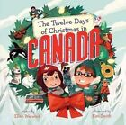 The Twelve Days of Christmas in Canada by Ellen Warwick (Board book, 2016)