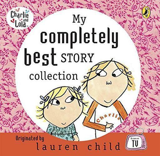 My Komplett Best Story Sammlung (Charlie And Lola ) Von Lauren Child ,Neues Buch
