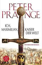 Ich Maximilian, Kaiser der Welt Peter Prange Historisch Taschenbuch++Ungelesen++