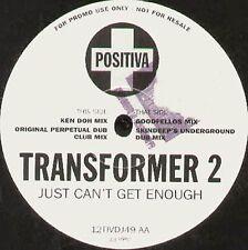TRANSFORMER 2 - Just Can't Get Enough - 1996 Positiva Uk - 12TIVDJ-049