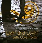Livin' and Lovin' With Cole Porter by Daniel Kobialka/Lilly B. Gardner (CD, Nov-2012, Li-Sem Enterprises)