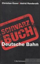 Schwarzbuch Deusche Bahn: Esser, Christian / Astrid Randerath