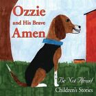 Ozzie and His Brave Amen by Be Not Afraid Children's Stories (Paperback / softback, 2013)
