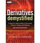 Derivatives Demystified: A Step-by-Step Guide to Forwards, Futures, Swaps and Options by Andrew M. Chisholm (Hardback, 2010)
