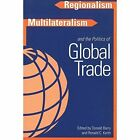 Regionalism, Multilateralism, and the Politics of Global Trade by University of British Columbia Press (Paperback, 2000)