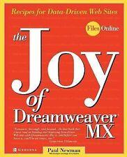Files Online Ser.: The Joy of Dreamweaver MX : Recipes for Data-Driven Web...