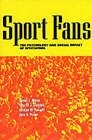 Sport Fans: The Psychology and Social Impact of Spectators by Gordon W. Russell, Merrill J. Melnick, Daniel L. Wann, Dale G. Pease (Paperback, 2001)