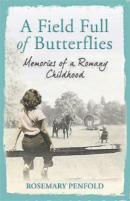 1 of 1 - A Field Full of Butterflies: Memories of a Romany Childhood, Penfold, Rosemary,