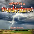 What is a Thunderstorm? by Robin Johnson (Paperback, 2016)