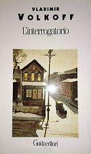 VLADIMIR VOLKOFF L'INTERROGATORIO GUIDA EDITORI 1990