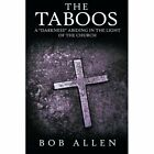 The Taboos: A Darkness Abiding in the Light of the Church by Bob Allen (Paperback / softback, 2014)