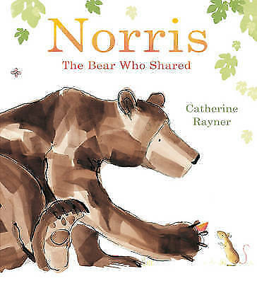 Rayner, Catherine, Norris the Bear Who Shared, Very Good Book