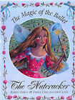 The Nutcracker: The Magic of the Ballet by Adele Geras (Hardback, 2000)