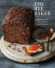 The Rye Baker Classic Breads From Europe and America by Stanley Ginsberg (Hardback, 2016)