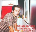 The Taking or the Leaving [Digipak] by Brian McGee (CD, Jun-2013, Universal Warning Records)