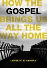 How the Gospel Brings Us All the Way Home by Derek Thomas (Hardback, 2011)