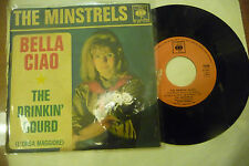 "THE MINSTRELS"" BELLA CIAO-disco 45 giri CBS italy 1965"" NUOVO"