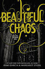 Beautiful Chaos by Kami Garcia, Margaret Stohl (Hardback)