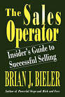 The Sales Operator-insider's Guide to Successful Selling by Brian J. Bieler (Paperback, 2008)