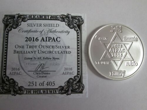 2016 1 oz .999 fine  VOTE AIPAC OLIGARCHY  BU SILVER SHIELD //405