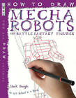How to Draw Mecha Robots by Mark Bergin (Paperback, 2007)