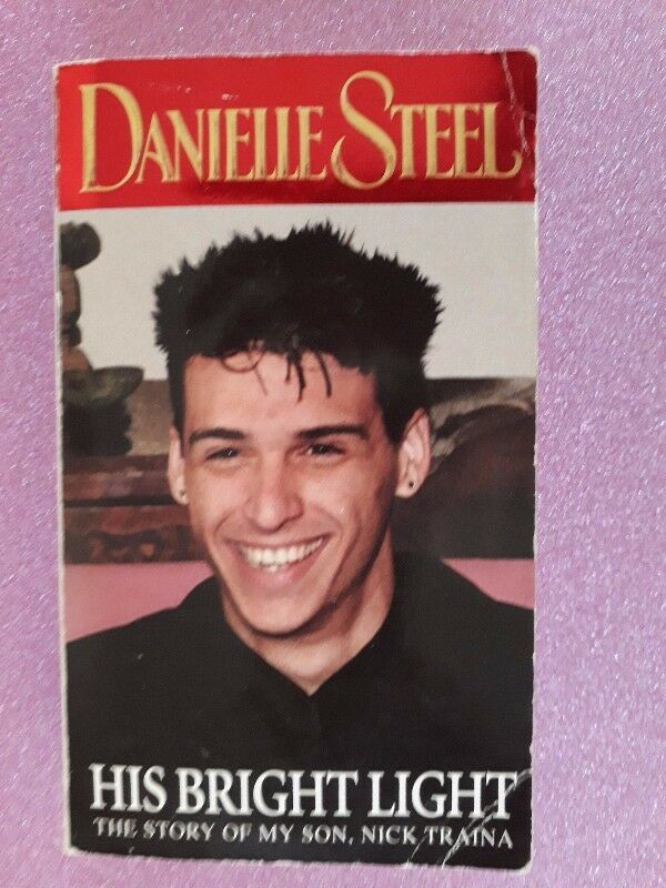 His Bright Light - The Story Of My Son, Nick Traina - Danielle Steel.