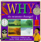 Why Do Seasons Change? by Dorling Kindersley Ltd (Hardback, 1997)