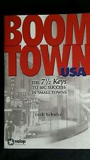 Boomtown USA The 7-1/2 Keys to Big Success in Small Towns John Schultz Paperback