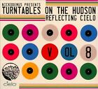 Turntables On the Hudson, Vol. 8: Reflecting Cielo [Digipak] by Turntables On the Hudson (CD, May-2012, Wonderwheel Recordings)