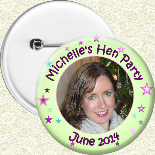 Personalised Hen Night Do Party Badges Choose size 58mm or 77mm With Photo H11