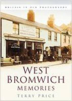West Bromwich Memories (Britain in Old Photographs), Price, Terry, Used; Good Bo