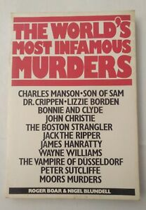 "The World""s Most Infamous Murders, Roger Boar & Nigel Blundell, Used; Good Book"