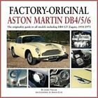 Factory-Original Aston Martin Db4/5/6: The Originality Guide to All Models Including Db4 GT Zagato, 1958-1971 by James Taylor (Hardback, 2014)
