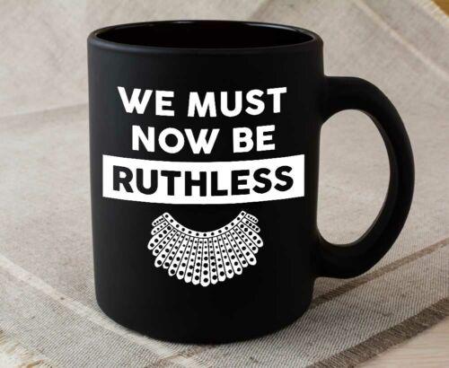 Notorious R.B.G We Must Now Be Ruthless Mug Black Mug